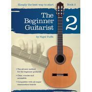 Nigel Tuffs: The Beginner Guitarist - Book 2 - Metoda de chitara