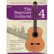 Nigel Tuffs: The Beginner Guitarist - Book 4 - Metoda de chitara